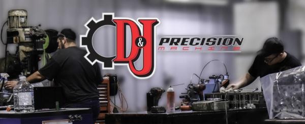 About D&J Precision Machine